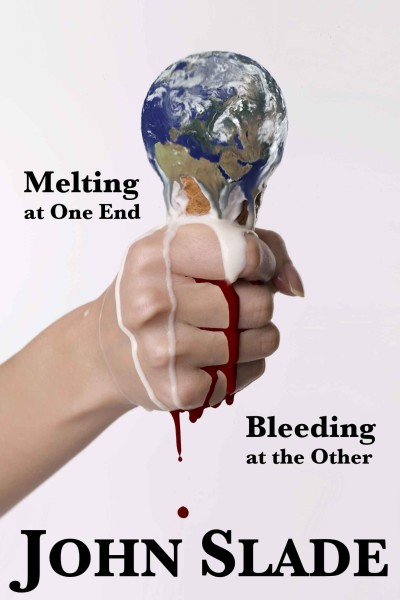 Melting at one end, bleeding at the other book by John Slade